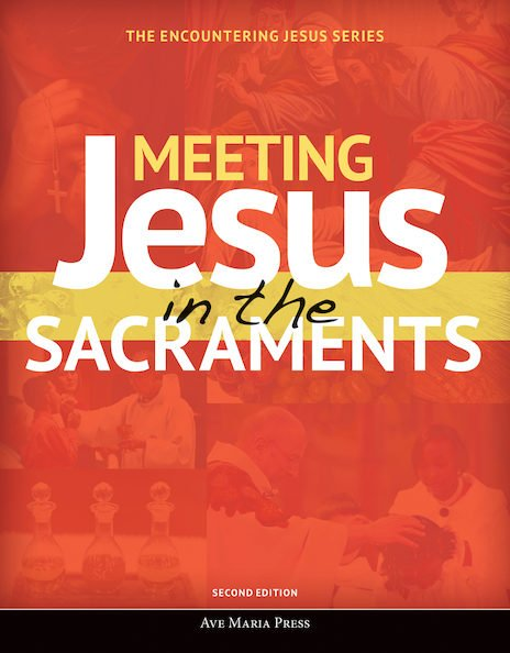 Meeting Jesus in the Sacraments - Student Text Second Edition Framework Course V