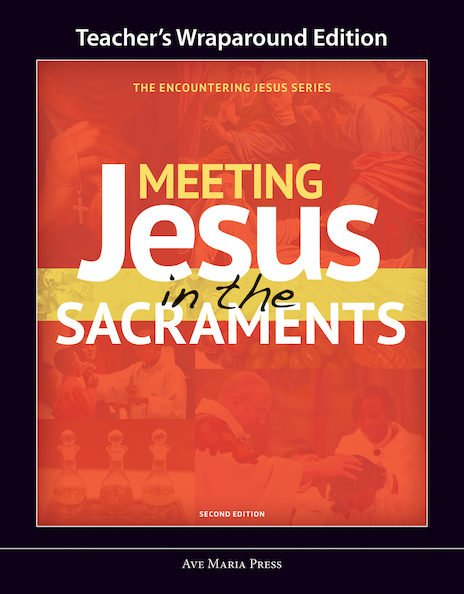 Meeting Jesus in the Sacraments - Teacher Manual Second Edition Framework Course V