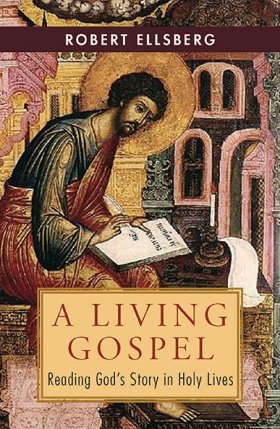 Living Gospel: Reading God's Story in Holy Lives