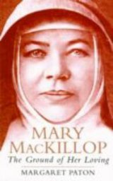 Ground of her Loving: Mary MacKillop
