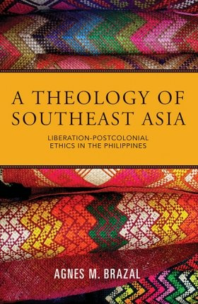 Theology of Southeast Asia: Liberation-Postcolonial Ethics in the Philippines - Duffy Lectures Boston College