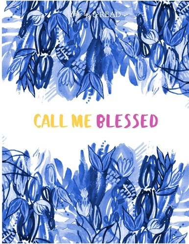 Call Me Blessed: Scripture and Prayer Journal