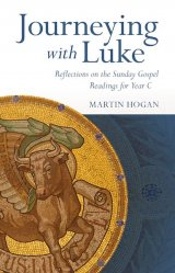 Journeying with Luke: Reflections on the Sunday Gospel Readings for Year C