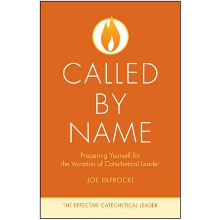 Called by Name: Preparing Yourself for the Vocation of Catechetical Leader - Effective Catechetical Leader Series