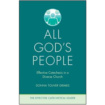 All God's People: Effective Catechesis in a Diverse Church - Effective Catechetical Leader Series