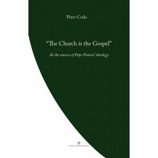 Church is the Gospel: At the source of Pope Francis' theology