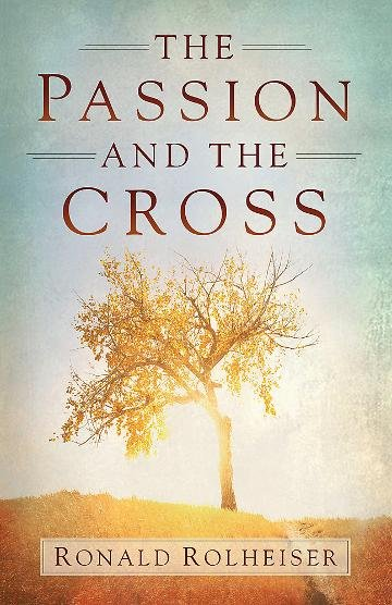Passion and the Cross paperback