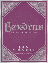 Benedictus A Book of Blessings