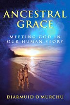 Ancestral Grace : Meeting God in Our Human Story