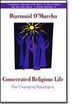 Consecrated Religious Life : The Changing Paradigms