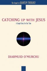 Catching up with Jesus : A Gospel Story for Our Time