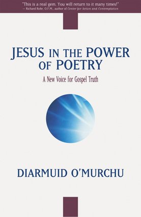 Jesus In The Power of Poetry: A New Voice for Gospel Truth
