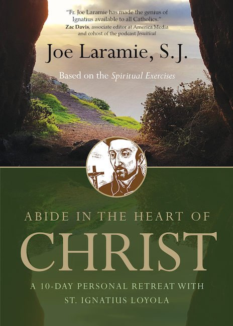 Abide in the Heart of Christ: A 10-Day Personal Retreat with St. Ignatius Loyola