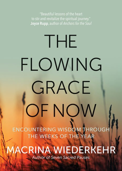 Flowing Grace of Now: Encountering Wisdom through the Weeks of the Year