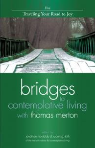 Traveling Your Road to Joy Revised Edition Book 5 Bridges to Contemplative Living with Thomas Merton