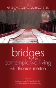 Writing Yourself Into the Book of Life Revised Edition Book 6 Bridges to Contemplative Living with Thomas Merton