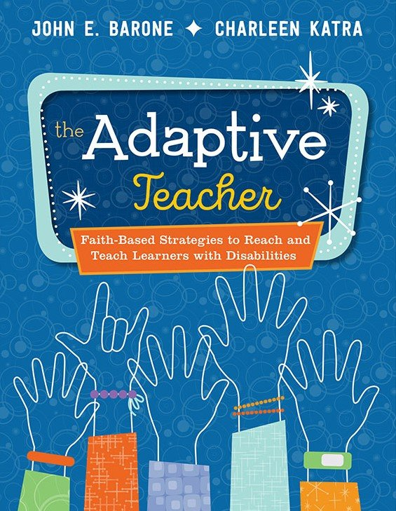 Adaptive Teacher: Faith-Based Strategies to Reach and Teach Learners with Disabilities