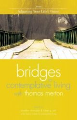 Adjusting Your Lifes Vision Revised Edition Book 7 Bridges to Contemplative Living with Thomas Merton