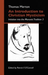 An Introduction to Christian Mysticism: Initiation into the Monastic Tradition Volume 3