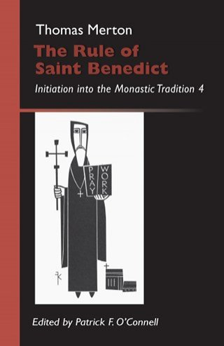Rule of Saint Benedict: Initiation into the Monastic Tradition Volume 4