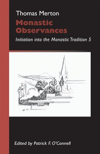 Monastic Observances: Initiation into the Monastic Tradition Volume 5