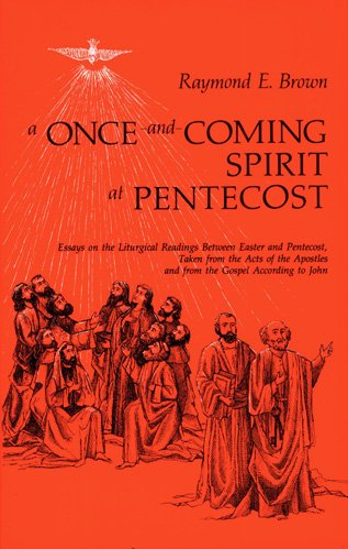 A Once-and-Coming Spirit at Pentecost : Essays on the Liturgical Readings Between Easter and Pentecost