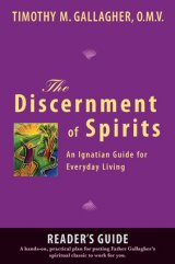 Discernment of Spirits: A Reader's Guide -An Ignatian Guide for Everyday Living
