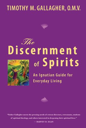 Discernment of Spirits : An Ignatian Guide for Everyday Living