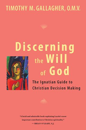 Discerning the Will of God : An Ignatian Guide to Christian Decision Making