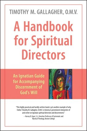 Handbook for Spiritual Directors: An Ignatian Guide for Accompanying Discernment of God's Will