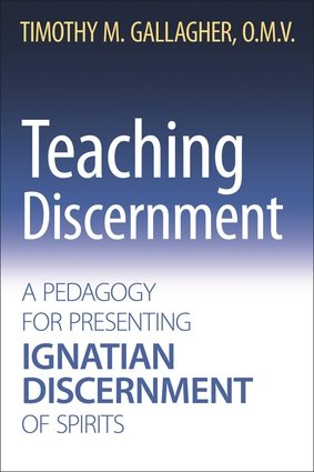 Teaching Discernment: A Pedagogy for Presenting Ignatian Discernment of Spirits