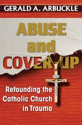 Abuse and Cover-up: Refounding the Catholic Church in Trauma