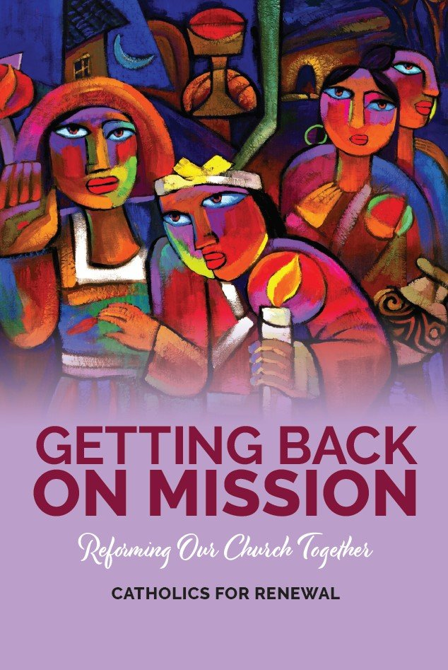 Getting Back on Mission: Reforming Our Church Together