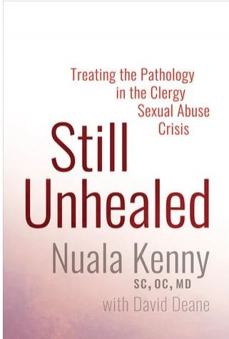 Still Unhealed: Treating the Pathology in the Clergy Sexual Abuse Crisis