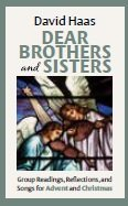 Dear Brothers and Sisters: Group Readings, Reflections and Songs for Advent and Christmas