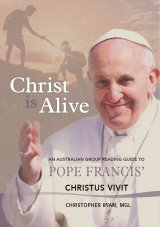 Christ is Alive:  An Australian Group Reading Guide to Pope Francis' Christus Vivit