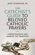 Catechist's Guide to Beloved Catholic Prayers: Understanding and Sharing the Tradition