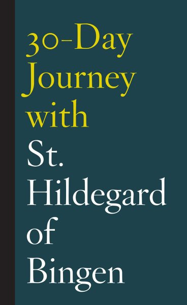 30-Day Journey with St Hildegard of Bingen