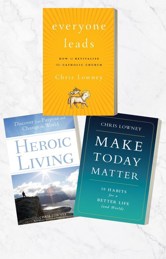 Chris Lowney 3 Book Pack: Everyone Leads, Make Today Matter, Heroic Living
