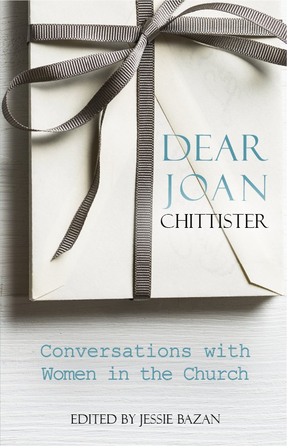 Dear Joan Chittister: Conversations with Women in the Church