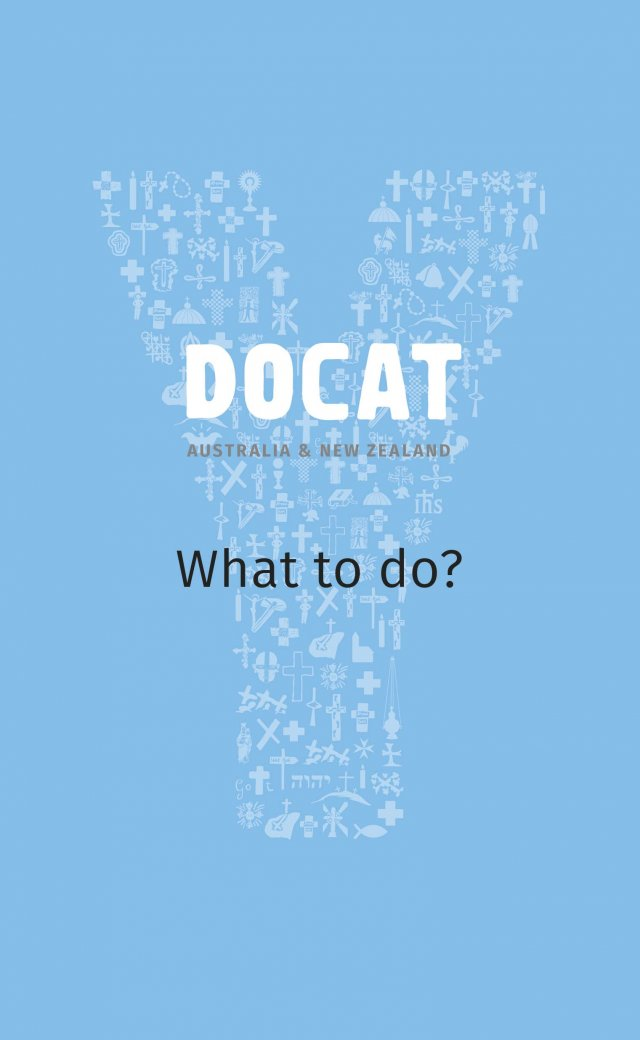 DOCAT: What to do? The Social Teaching of the Catholic Church Revised Australian Edition