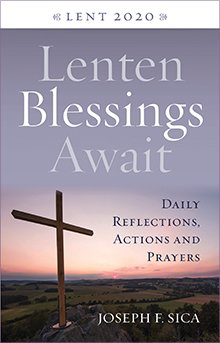 Lenten Blessings Await – Daily Reflections, Actions and Prayers Lent 2020