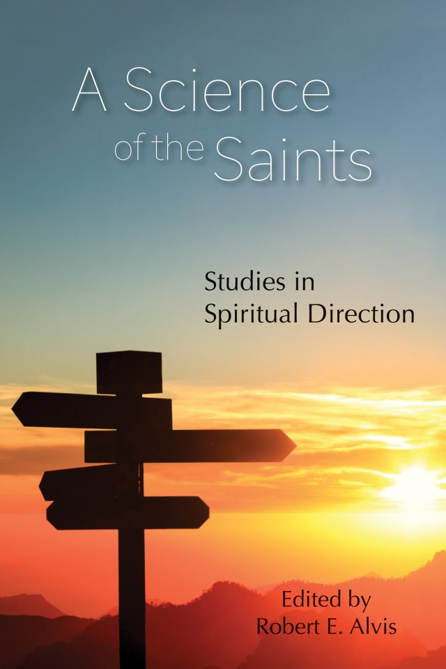 Science of the Saints: Studies in Spiritual Direction