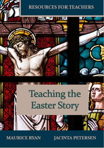 Teaching the Easter Story: Resources for Teachers