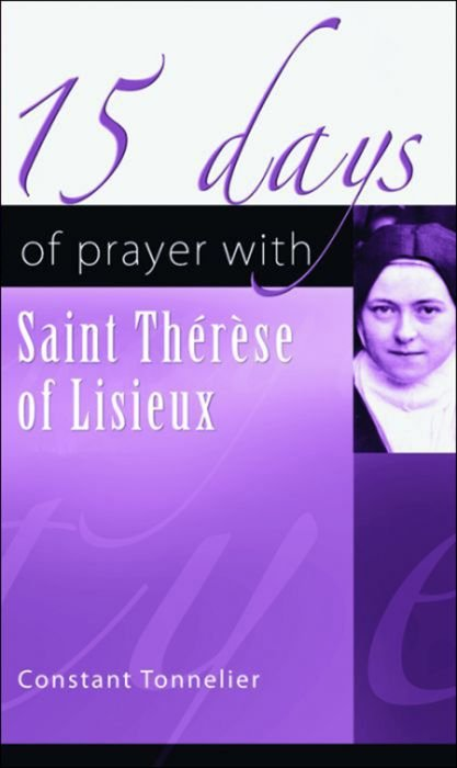 15 Days of Prayer with Saint Therese of Lisieux