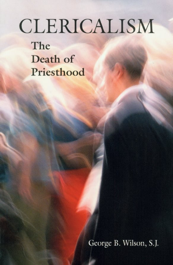 Clericalism : The Death of Priesthood