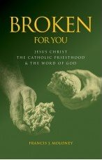 Broken for you: Jesus Christ, the Catholic Priesthood and the Word of God