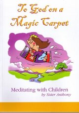To God on a Magic Carpet : Meditating with Children