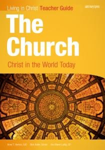 Living in Christ The Church Christ in the World Today Teacher Guide