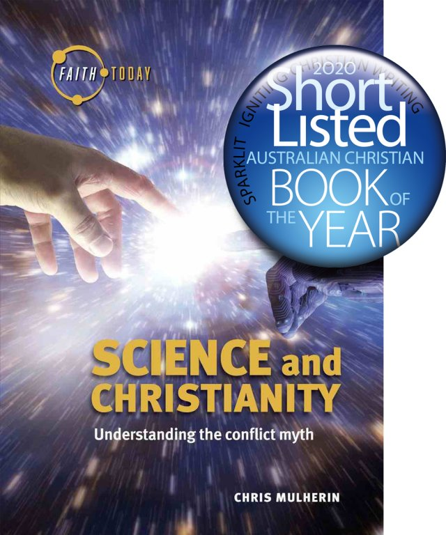 Science and Christianity: Understanding the Conflict Myth - Faith Today